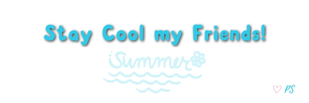 Stay cool my friends!